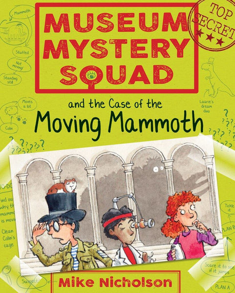 Museum Mystery Squad and the Case of the Moving Mammoth (Book I in the series)