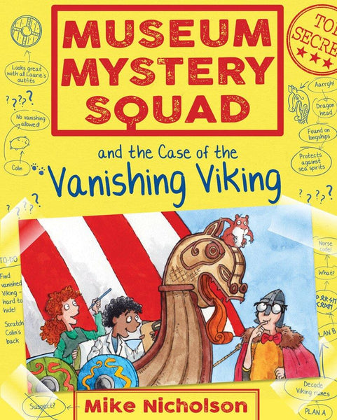 Museum Mystery Squad and the Case of the Vanishing Viking (Book V in the Series)