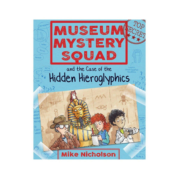 Museum Mystery Squad and the Case of the Hidden Hieroglyphics (Book II in the Series)