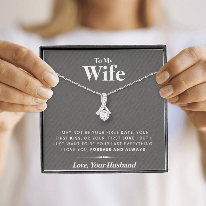 To My Wife Last Everything Necklace