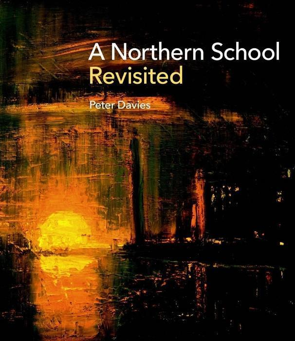 A Northern School Revisited by Peter Davis now out