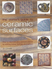A Potters Guide to Ceramic Surface Book by Jo Connell