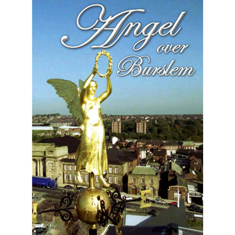 Angel Over Burslem - The Restoration Stoke on Trent History DVD