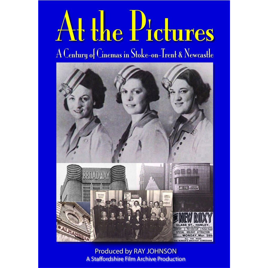 At The Pictures - A Century of Cinema in Stoke on Trent and Newcastle Under Lyme History Film DVD