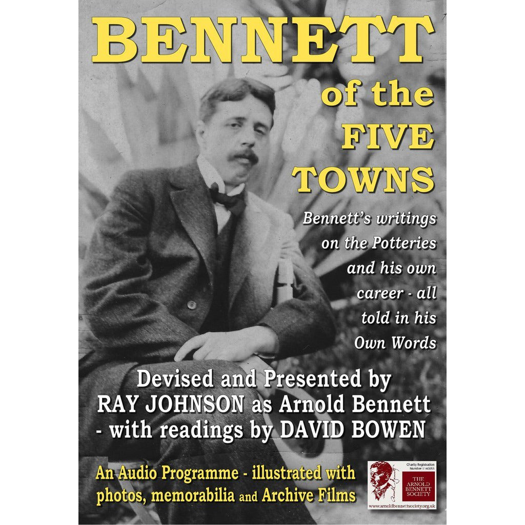 Bennett of the Five Towns words by Arnold Bennett DVD 2020 by The Arnold Bennett Society