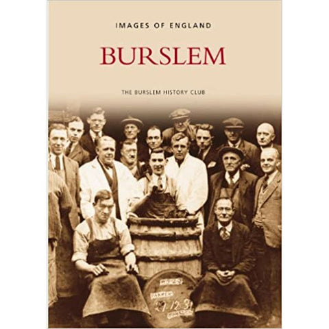Burslem (Images of England) by Burslem History Club