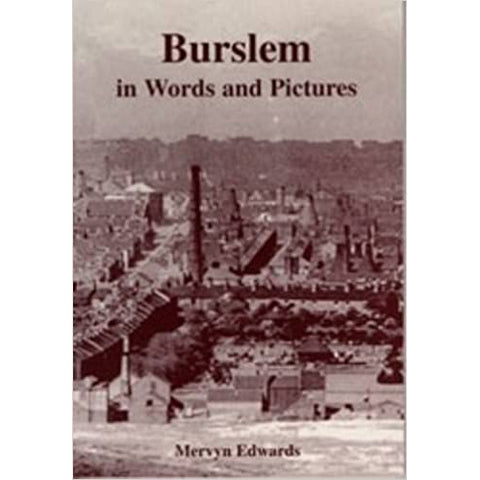 Burslem in Words and Pictures by Mervyn Edwards