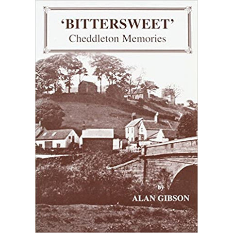 Cheddleton Memories Bittersweet by Alan Gibson