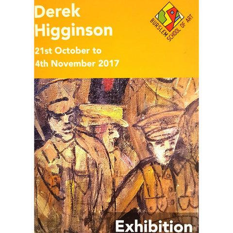 Derek Higginson Exhibition at Burslem School of Art Catalogue 2017