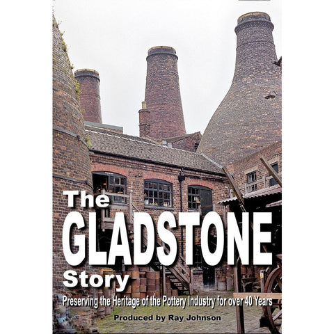 Gladstone Pottery Museum - The Gladstone Story Stoke on Trent Historical Film DVD