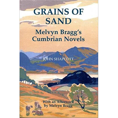 Barewall Books Books Grains of Sand - The Lake District Novells of Melvyn Bragg by John Shapcott