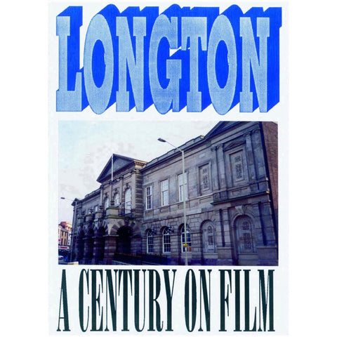 Longton - A Century on Film Stoke on Trent Historical Film DVD