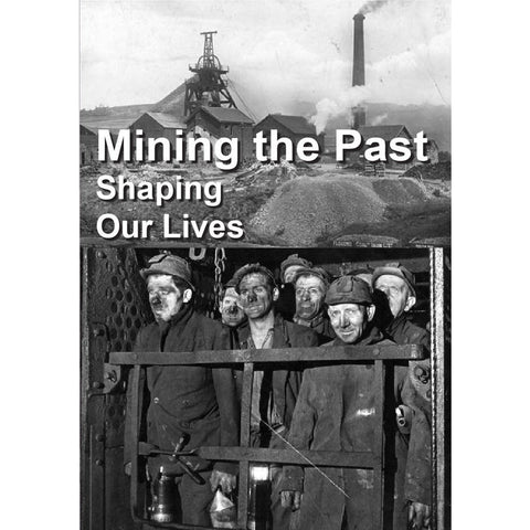 Mining the Past, Shaping Our Lives North Staffordshire History Film DVD for AGE UK