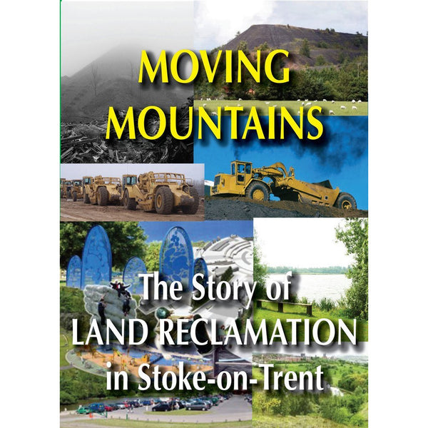 Moving Mountains - The Story of Land Reclamation in Stoke on Trent Historical Film DVD