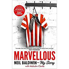Marvellous Neil Baldwin - My Story with Malcolm Clarke