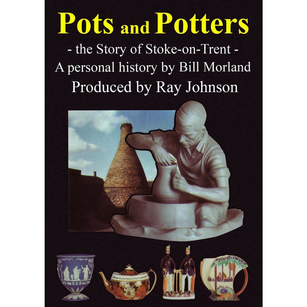 Pots and Potters Stoke on Trent Historical Film DVD