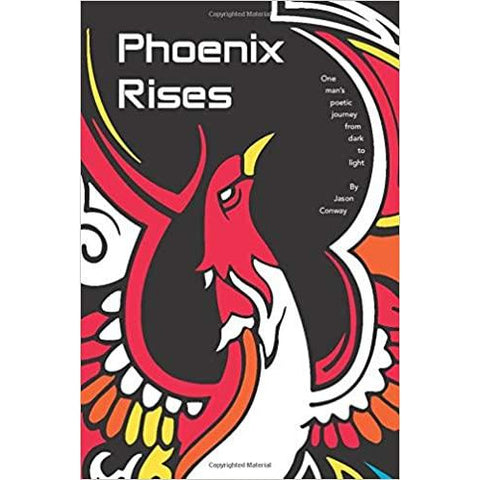 Phoenix Rises by Jason Conway