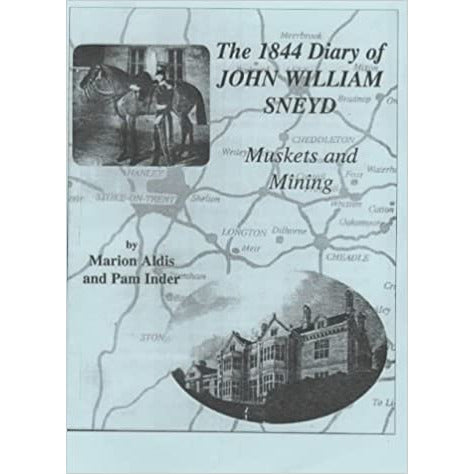 The 1844 Diary of John William Sneyd Mining and Muskets by Marion Aldis and Pam Inder