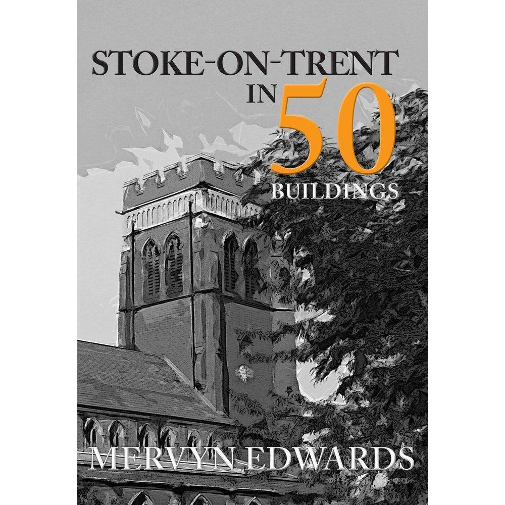 50 Buildings of Stoke on Trent Book by Mervyn Edwards | Book by Barewall Books | Barewall Art Gallery