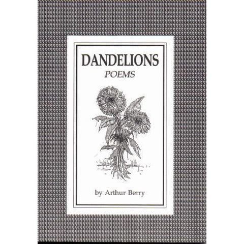 Dandelions Poems by Arthur Berry | Book by Barewall Books | Barewall Art Gallery
