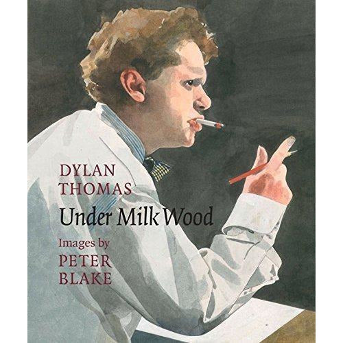 Barewall Books Book Dylan Thomas Under Milk Wood illustrated by Peter Blake Book