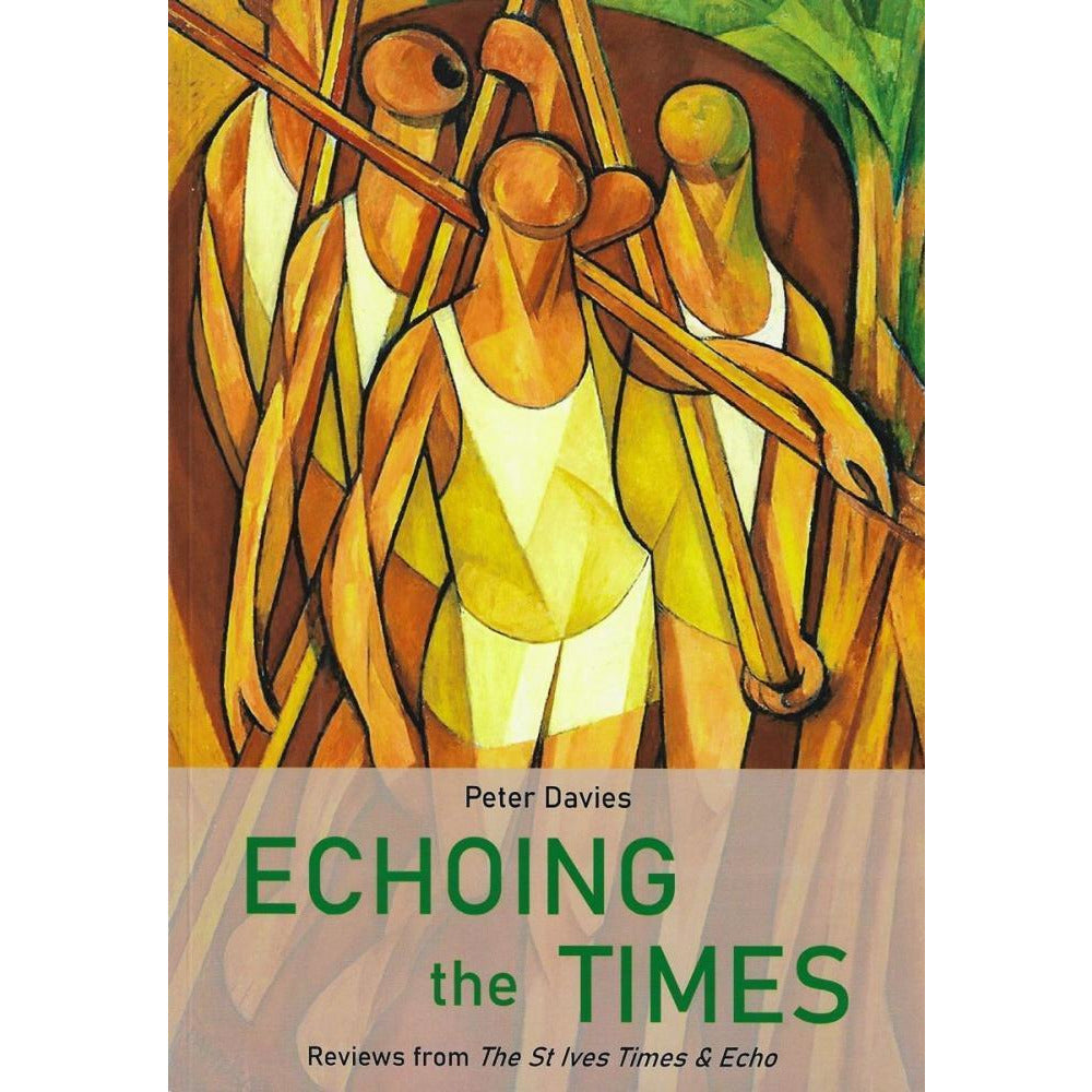 Barewall Books Book Echoing The Times - Reviews from The St Ives Times and Echo by Peter Davies