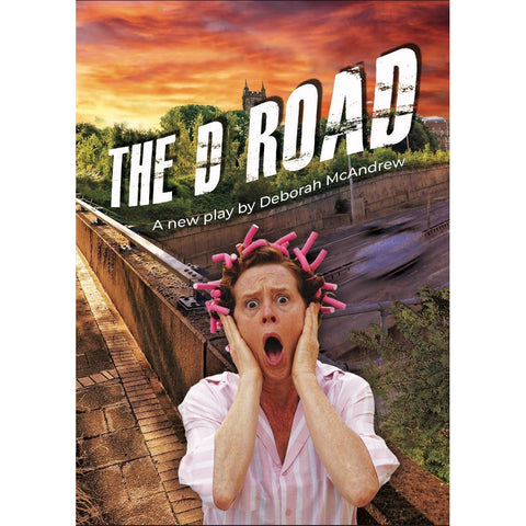 Barewall Books Book The D Road- Play by Deborah McAndrew - Published by Claybody Theatre
