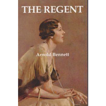 Barewall Books Book The Regent by Arnold Bennett