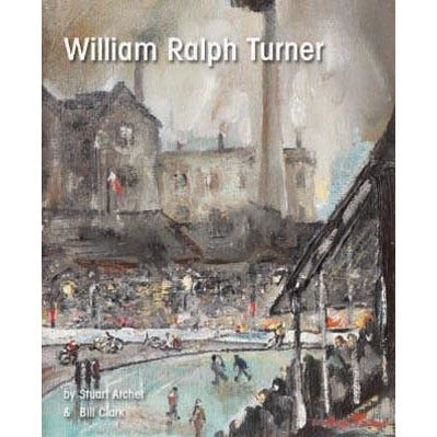 Barewall Books Book William Ralph Turner Hardback Book by Stuart Archer and Bill Clark