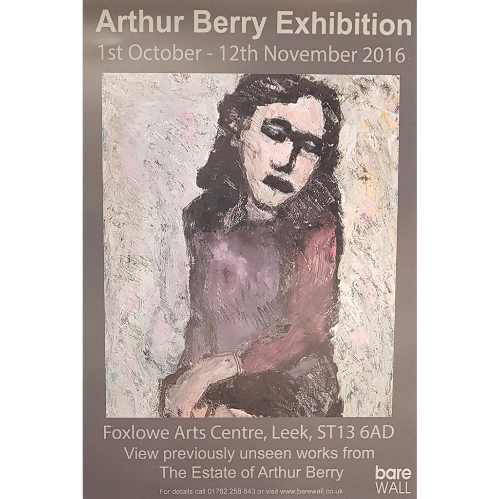 Barewall Posters Arthur Berry Unseen Works 2016 at Foxlowe Exhibition Posters
