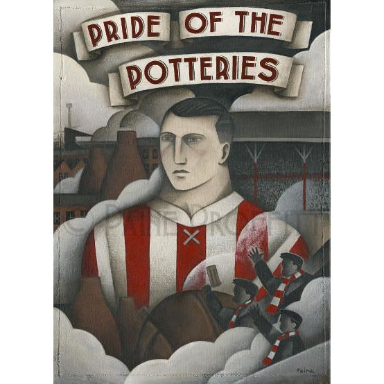 Paine Proffitt Print Stoke City Born of Pottery Dust Limited Edition Football Print by Paine Proffitt