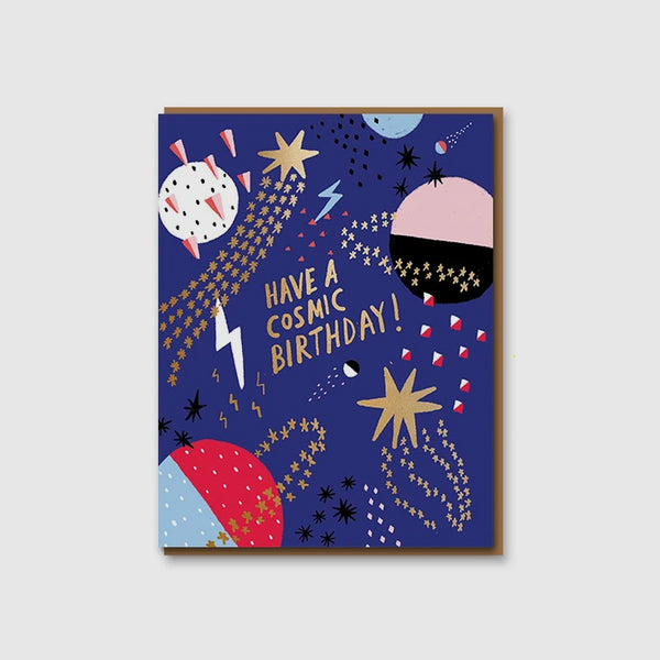 Have a Cosmic Birthday Greetings Card