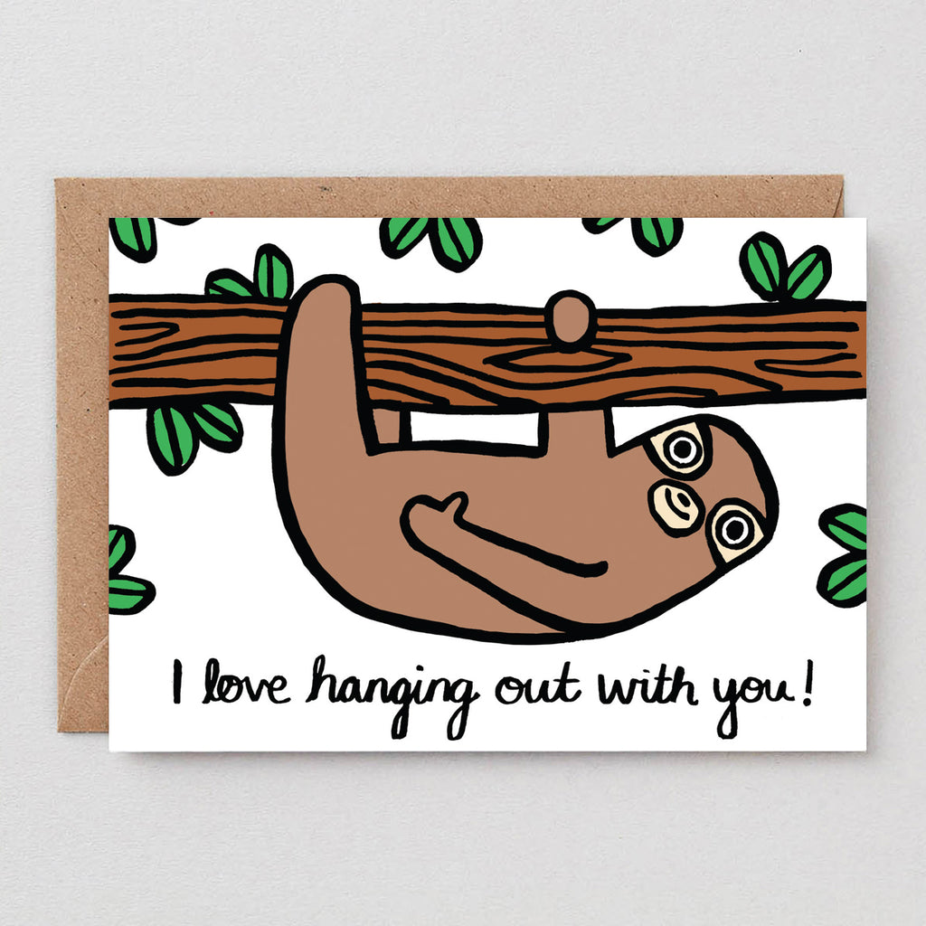 I Love Hanging Out With You Sloth Greetings Card