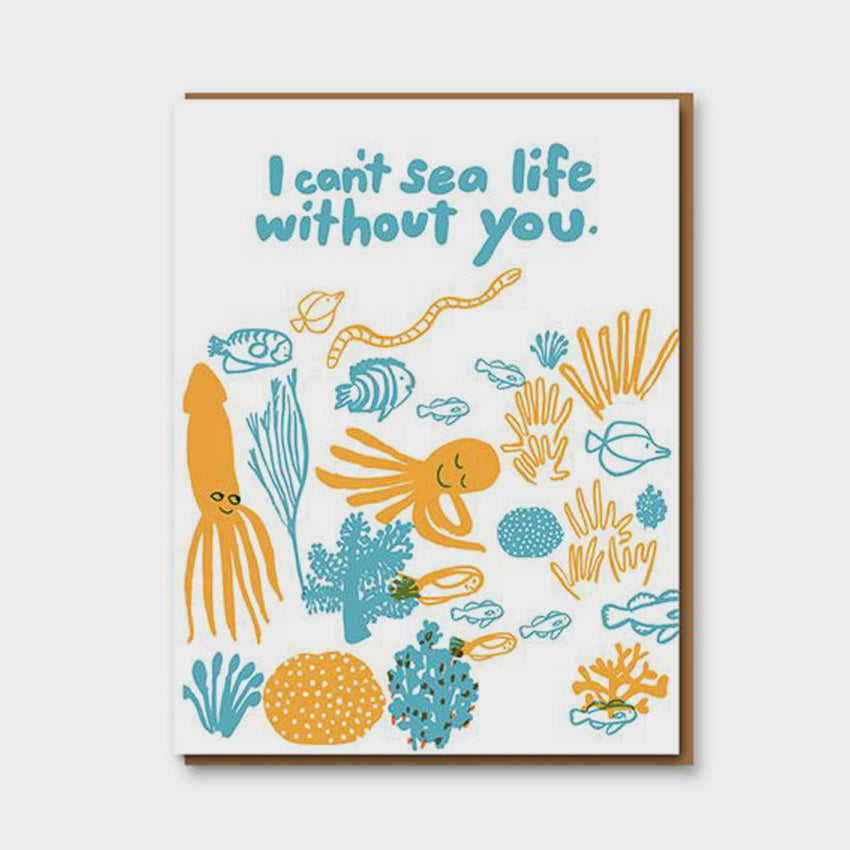 I Can't Sea Life Without You Greetings Card