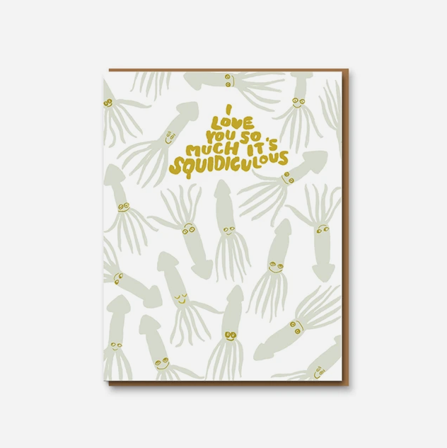I Love You So Much It's Squidiculous Greetings Card