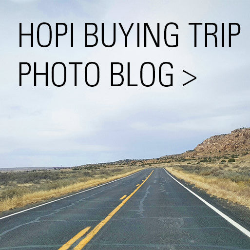 Hopi Buying Trip