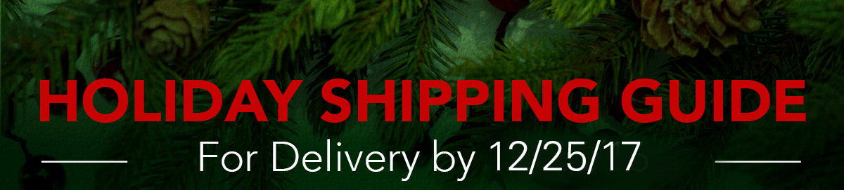 2017 Holiday Shipping guide and cutoff dates