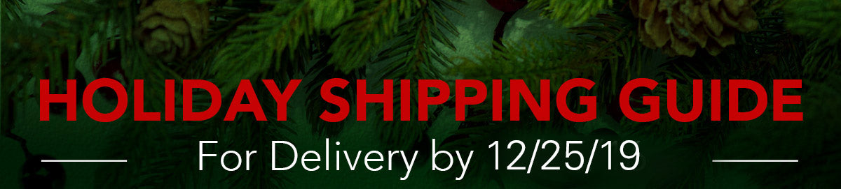 2019 Holiday Shipping guide and cutoff dates
