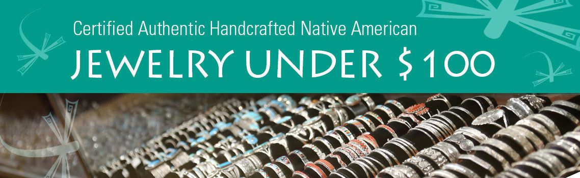 Certified Authentic Handcrafted Native American Jewelry under $100