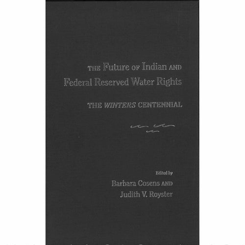 The Future of Indian and Federal Reserved Water Rights: The Winters Centennial - Shumakolowa Native Arts