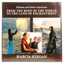 Load image into Gallery viewer, Tibetans and Native Americans: From the Roof of the World to the Land of Enchantment by Marcia Keegan - Shumakolowa Native Arts