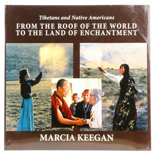 Tibetans and Native Americans: From the Roof of the World to the Land of Enchantment by Marcia Keegan - Shumakolowa Native Arts