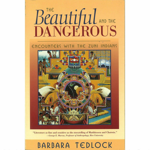 The Beautiful and the Dangerous: Encounters with the Zuni Indians - Shumakolowa Native Arts
