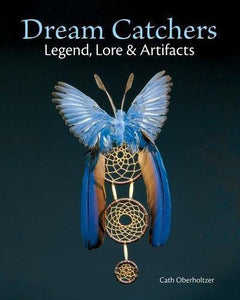 Dream Catchers: Legend, Lore and Artifacts (Paperback)-Indian Pueblo Store