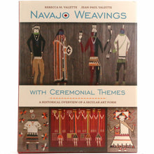 Load image into Gallery viewer, Navajo Weaving with Ceremonial Themes: A Historical Overview of a Secular Art Form by Rebecca and Jean-Paul Valette - Shumakolowa Native Arts