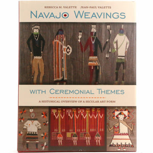 Navajo Weaving with Ceremonial Themes: A Historical Overview of a Secular Art Form by Rebecca and Jean-Paul Valette - Shumakolowa Native Arts