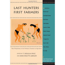 Load image into Gallery viewer, Last Hunters, First Farmers: New Perspectives on Prehistoric Transition to Agriculture - Shumakolowa Native Arts