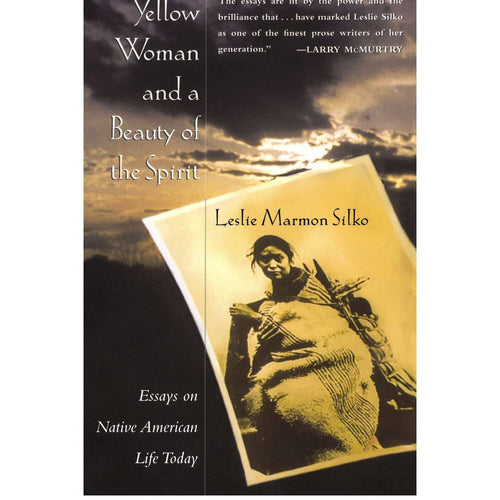 Yellow Woman and a Beauty of the Spirit by Leslie Marmon Silko - Shumakolowa Native Arts