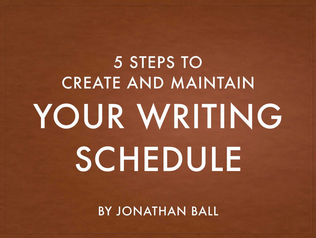 5 Steps to Create and Maintain Your Writing Schedule (eBook)