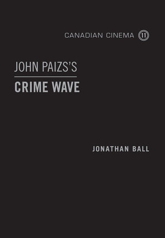 John Paizs's Crime Wave (signed hardcover)